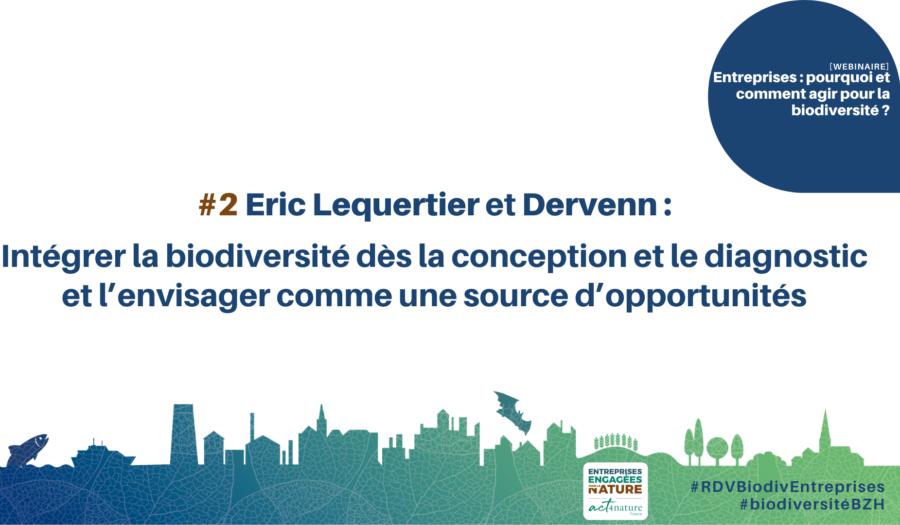 Eric Lequertier & Dervenn : Intégrer la biodiversité des la conception et le diagnostic