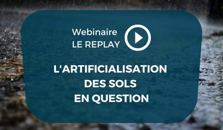 Vidéo   Revivez le webinaire sur l'artificialisation des sols